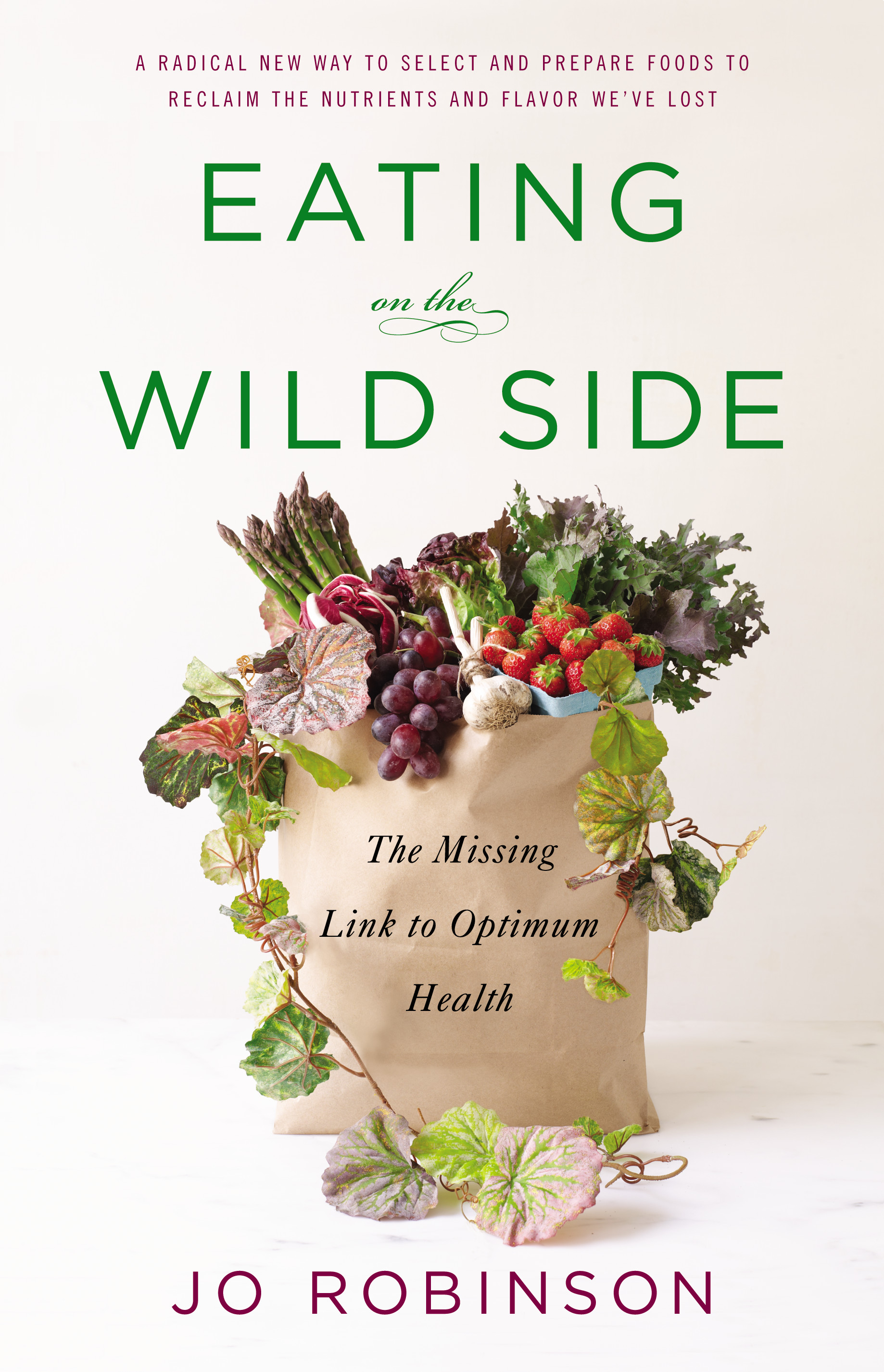 """""""It's about the health benefits of the wild vegetation that's been filtered from our diets."""" $13, barnesandnoble.com"""