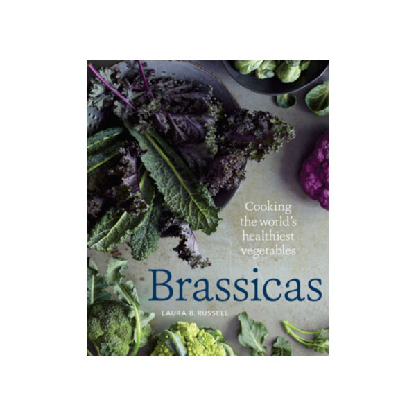 """d Veggie Tales """"Laura B. Russell's Brassicas is the jumping off point to falling in love with a leaf of kale."""""""