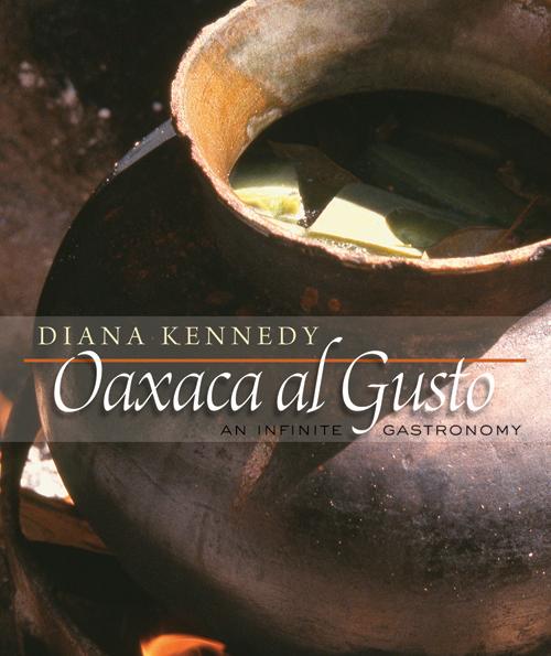 Diana Kennedy's Oaxaca al Gusto: An Infinite Gastronomy helped inspire Minero's menu. $44, barnesandnoble.com
