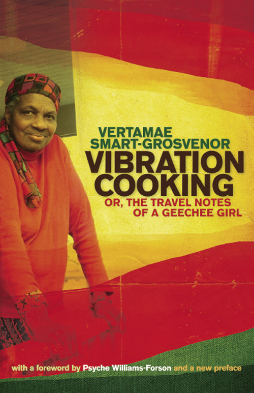 Smart-Grosvenor's bestselling Vibration Cooking or, The Travel Notes of a Geechee Girl was first released in 1970; 41 years later, University of Georgia Press published the fourth edition with a new preface by the author.