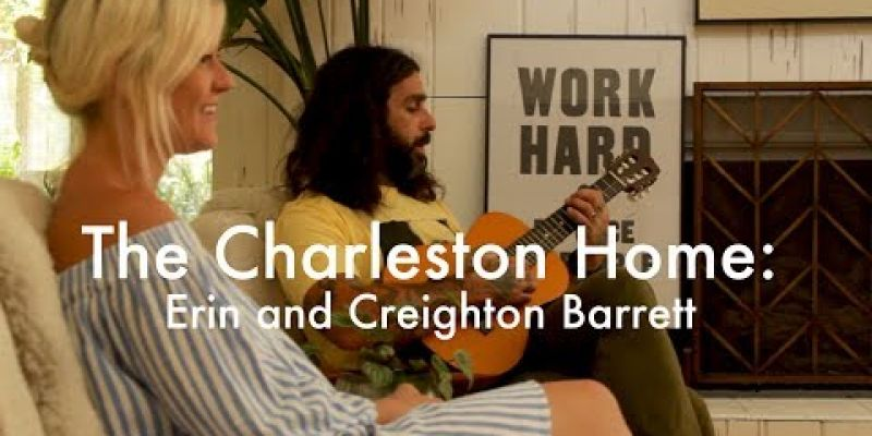 Embedded thumbnail for VIDEO: The Charleston Home - Erin and Creighton Barrett