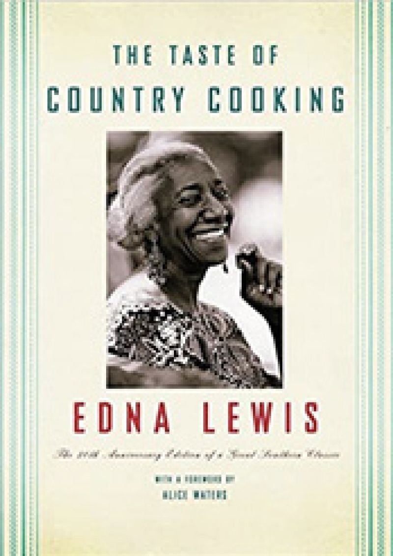 "Home Style: ""Edna Lewis writes about Southern food from a very rural perspective. The Taste of Country Cooking was the first time I'd seen that type of food celebrated."""