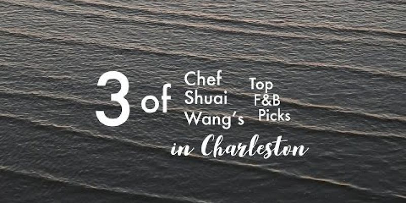Embedded thumbnail for 3 of Chef Shuai Wang's Favorite F & B Picks in Charleston