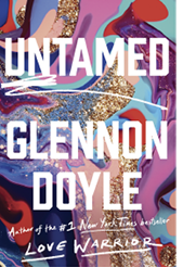 """Life Story: """"As a woman in my 40s, I'm reading—and loving—Untamed by Glennon Doyle. It's one of those books that makes you think, 'What am I doing with my life?'"""""""